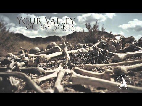 Your Valley of Dry Bones