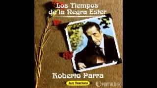 getlinkyoutube.com-Roberto Parra - Los Tiempos de la Negra Ester