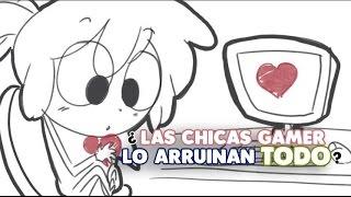 getlinkyoutube.com-¿LAS CHICAS GAMER LO ARRUINAN TODO?