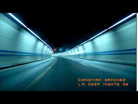 DEEP HOUSE 2012 - Christian Sanchez - L.A Deep Nights 02