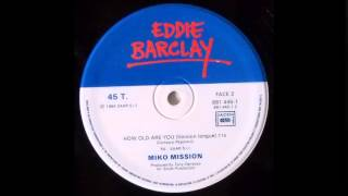Miko Mission - How Old Are You (Long Version)