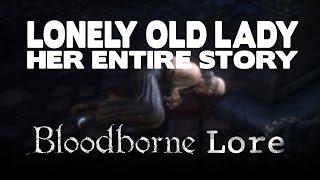 getlinkyoutube.com-Bloodborne Lore - Lonely Old Woman
