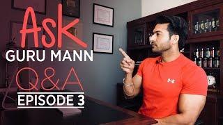 Episode 03 - ASK GURU MANN    Sets / Skinny Fat Program / Thyroid / Caloric Surplus width=