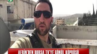 AFRİN' DEN BURSA TV' YE GÖNÜL KÖPRÜSÜ