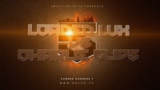 getlinkyoutube.com-LOADED LUX VS CHARLIE CLIPS  SMACK/ URL