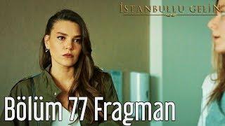 İstanbullu Gelin 77. Bölüm Fragmanı İstanbullu Gelin 77. Bölümünde Neler Oluyor 22 Mart'a Star TV'de