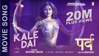 KALE  DAI - Movie Song |  Parva |  Nischal Basnet , Mala Limbu
