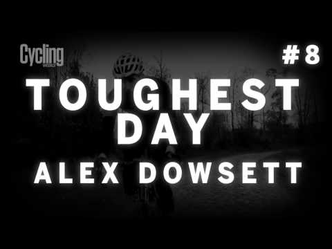 Alex Dowsett: Toughest Day #19 | Cycling Weekly