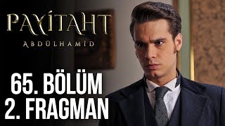 Payitaht Abdülhamid 65. Bölüm 2. Tanıtım