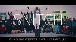 SNITCH Elly Mangat Ft Karan Aujla || Deep Jandu || Sukh Sanghera || Latest Punjabi Songs 2017