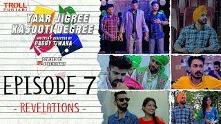 Yaar Jigree Kasooti Degree | Episode 7 - Revelations | Punjabi Web Series 2018 | Troll Punjabi