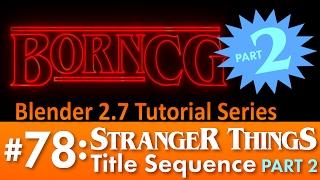 getlinkyoutube.com-Blender 2.7 Tutorial #78: Stranger Things Animated Intro (Part 2( #b3d