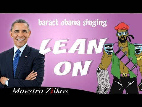 Remix 36 - Barack Obama Singing Lean On By Major Lazer (Ft. MØ)