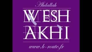 Abdallah - Wesh Akhi (remix)