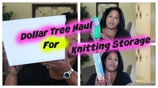 Dollar Tree Haul for Knitting Organization