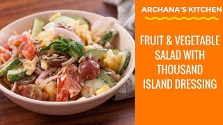 Fruit & Vegetable Salad With Thousand Island Dressing - Salad Recipes by Archana's Kitchen