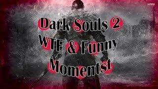 getlinkyoutube.com-Dark Souls 2 My first impression WTF & Funny Moments
