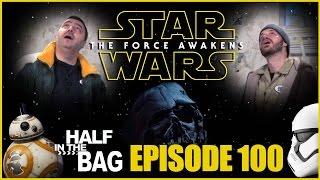 getlinkyoutube.com-Half in the Bag Episode 100: Star Wars: The Force Awakens