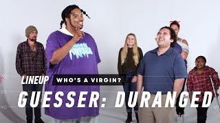 People Guess Who's a Virgin from a Group of Strangers (Duranged)   Lineup   Cut
