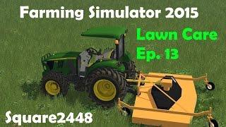 getlinkyoutube.com-Farming Simulator 2015: 2016 Lawn Care Season Ep.13