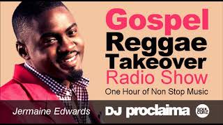 GOSPEL REGGAE 2018  - One Hour Gospel Reggae Takeover Show - DJ Proclaima 25th May width=