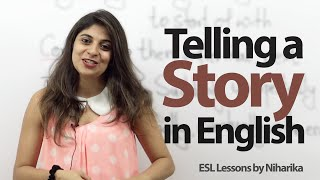 How to tell a story (Past Events) in English?-- Free English lesson for speaking in English.
