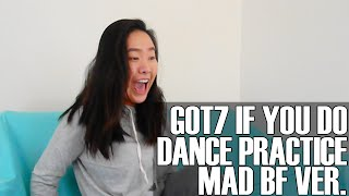 GOT7- If You Do Dance Practice (MAD BF Ver.)