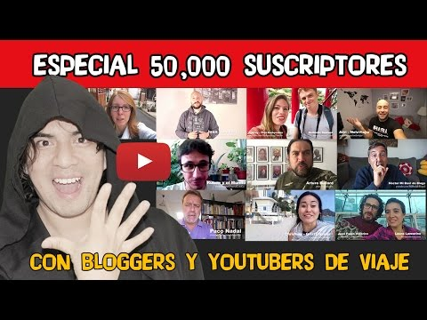 50K - CON YOUTUBERS DE VIAJE Y TRAVEL BLOGGERS