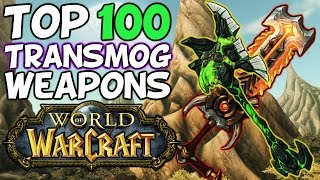 Top 100 Best Transmog Weapons In World Of Warcraft