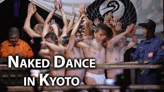 Kyoto Festival: Naked Dance at Hokai-ji (Hadaka Odori)