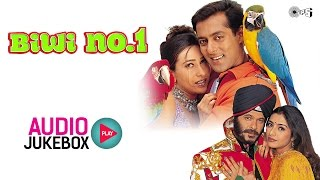 Biwi No.1 Jukebox - Full Album Songs | Salman Khan, Karisma Kapoor, Anu Malik