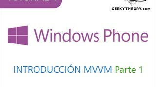 getlinkyoutube.com-Tutorial Windows Phone - 4. Introducción MVVM [Parte 1] [geekytheory.com]