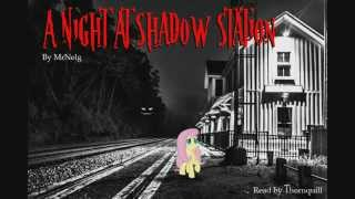 getlinkyoutube.com-A Night at Shadow Station: Act 1, Scene 1 [50 Sub Special! MLP Fanfiction Dramatic Reading]