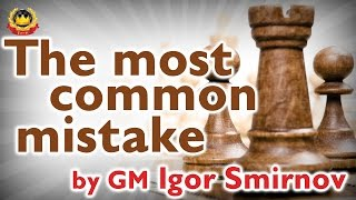 getlinkyoutube.com-The most common mistake by GM Igor Smirnov
