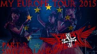 getlinkyoutube.com-My BABYMETAL Europe Tour 2015 [SWITZERLAND - PART 2]