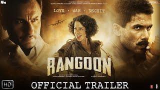 Rangoon | Official Trailer | Shahid Kapoor, Saif Ali Khan and Kangana Ranaut