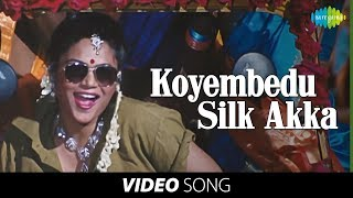 'Koyembedu Silk Akka' full song: Chandhamama