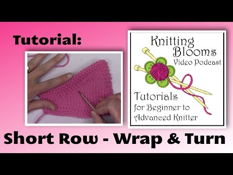 Short-Row Wrap and Turn - Tutorial - Knitting Blooms