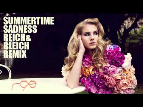 Lana Del Rey - Summertime Sadness (Reich & Bleich Remix) -B1xm_X2VY-E