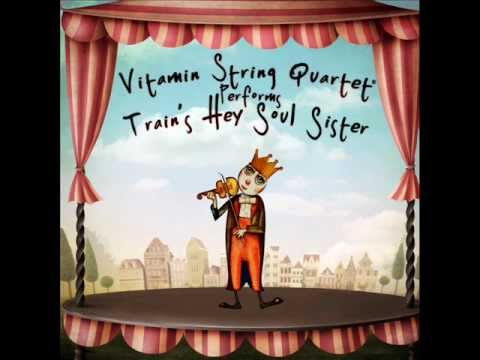 Vitamin String Quartet Performs Train's Hey Soul Sister