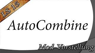 getlinkyoutube.com-Landwirtschafts Simulator 15 ►Modvorstellung◄ AutoCombine
