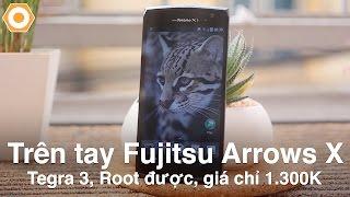 Trên tay Fujitsu Arrows X: Màn FullHD siêu đẹp, chống nước, chỉ hơn 1tr