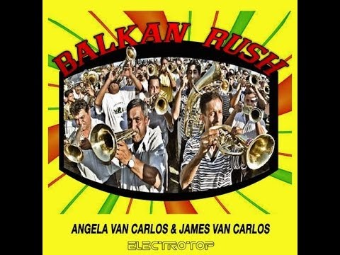 Angela Van Carlos & James Van Carlos - Balkan Rush