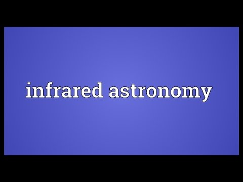 Infrared astronomy Meaning