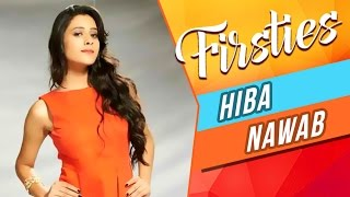 Hiba Nawab Talks About Her First KISS, Her FEAR & More! | FIRSTIES | EXCLUSIVE