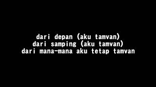 RPH & DJ Donall Feat Siti badriah - Lagi Tamvan ( Lirik )