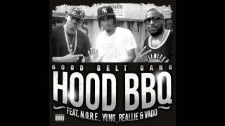 Good Belt Gang - Hood BBQ (Audio) (ft. N.O.R.E., Yung Reallie, & Vado)