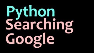 How to search Google in Python and JSON module tutorial.