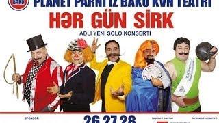 Hər Gün Sirk - Planet Parni iz Baku (2013, Tam Versiya)