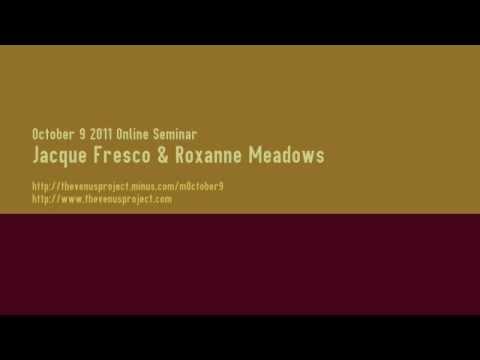 October 9 2011 Online Seminar - Jacque Fresco & Roxanne Meadows